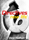 Book Cover - Directives for New Life by Dane Rudhyar - image copyright � 2003 by Michael R. Meyer. All Rights Reserved.