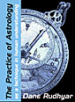 Book Cover - The Practice of Astrology by Dane Rudhyar - image copyright © 2003 by Michael R. Meyer. All Rights Reserved.