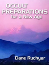 Book Cover - Occult Preparations for a New Age by Dane Rudhyar - image copyright � 2003 by Michael R. Meyer. All Rights Reserved.